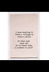 Flour Sack Towel, Takes a Village