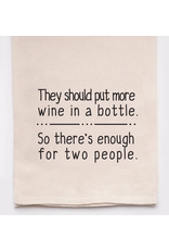 Flour Sack Towel, More Wine in a Bottle
