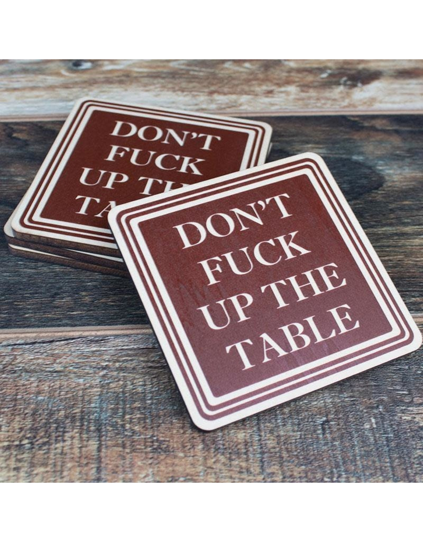 Don't F*ck Up The Table wooden coaster