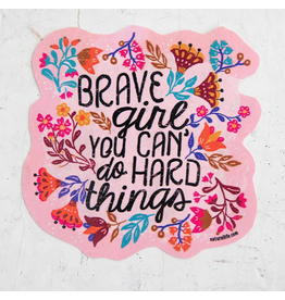 Natural LIfe Vinyl Sticker, Brave Girl You Can