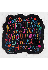 Natural LIfe Vinyl Sticker, Sometimes Miracles Are