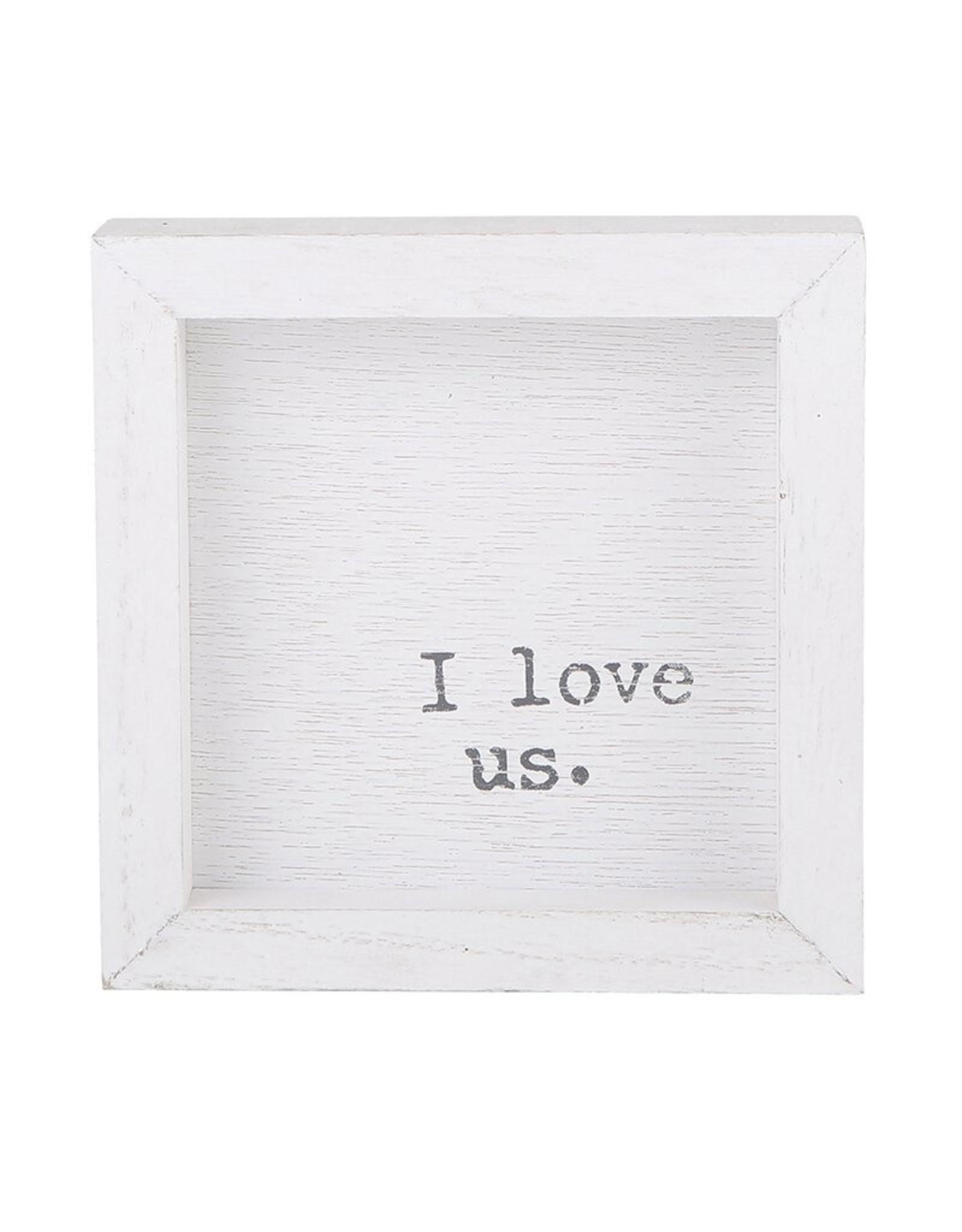 Wood Sign, I Love us, 6x6, white