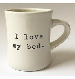 Mug, I Love My Bed