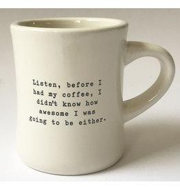 Mug, Listen Before I Had My Coffee