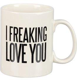 Mug, I Freaking Love You