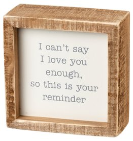 Box Sign - I Can't Say I Love You Enough
