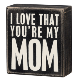 Box Sign-You're My Mom
