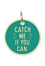 Collar Charm, Catch Me