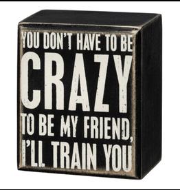 Box Sign - I'll Train You