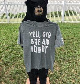 You Sir Are An Idiot Shirt
