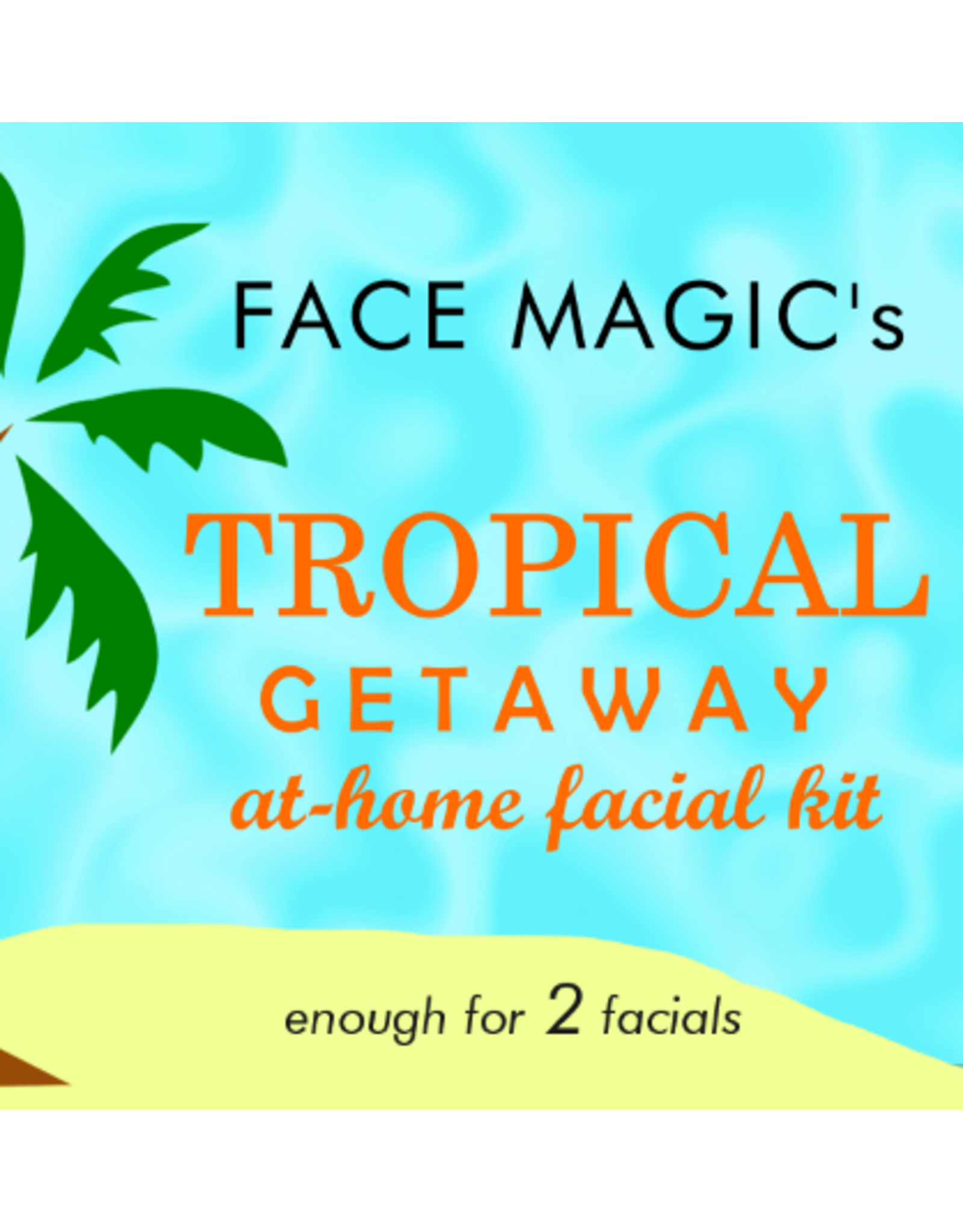Tropical Getaway Facial Kit