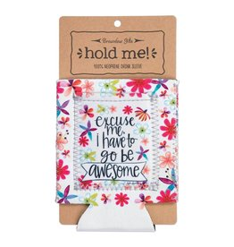 Lyla's: Clothing, Decor & More Excuse Me, I have to Be Awesome Koozie