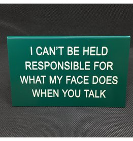 Lyla's: Clothing, Decor & More I Can't Be Held Responsible Sign