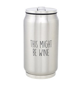 Lyla's: Clothing, Decor & More Might Be Wine Stainless Steel Can