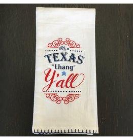 Lyla's: Clothing, Decor & More Texas Tea Towel: Texas Thang Y'all