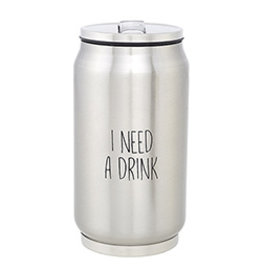 Lyla's: Clothing, Decor & More I Need A Drink Stainless Steel Can
