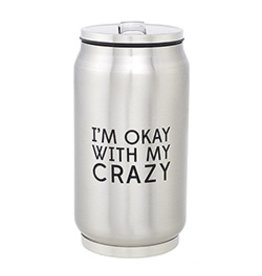 Lyla's: Clothing, Decor & More I'm Ok With My Crazy Stainless Steel Can
