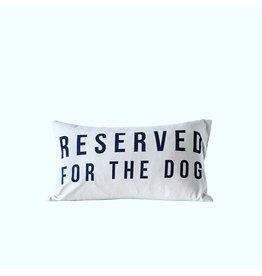 Pomp & Prose Reserved For The Dog Pillow PPT