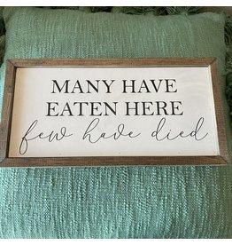 "Pomp & Prose ""Many Have Eaten Here"" Wood Sign PPT"