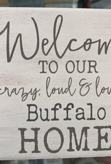 P graham dunn WELCOME TO OUR CRAZY, LOUD & LOVING BUFFAL HOME STONE COASTER