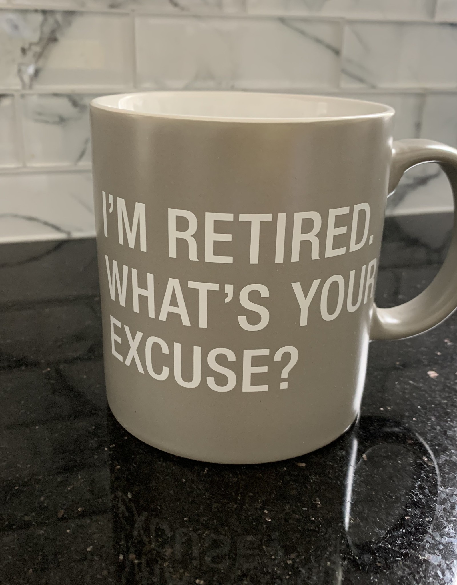ABOUT FACE DESIGNS I'm Retired What's Your Excuse Mug