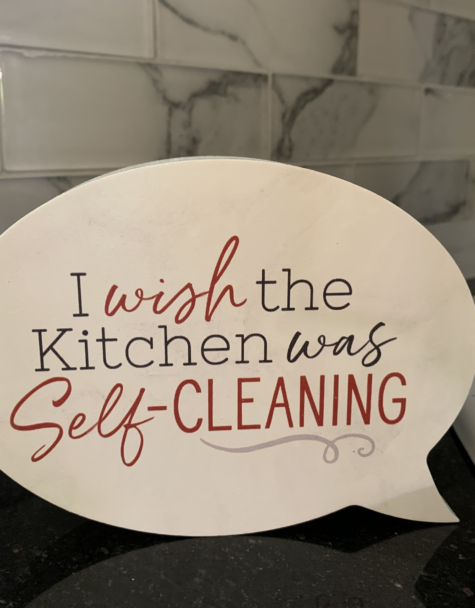 I wish the kitchen was self-cleaning quote block sign