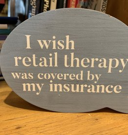 I Wish Retail Therapy Quote Block Sign