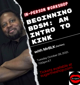 Sugar Beginning BDSM: An Intro to Kink with MrBLK (in-person)