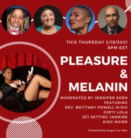 Sugar Pleasure & Melanin Panel moderated by Jennifer Eden