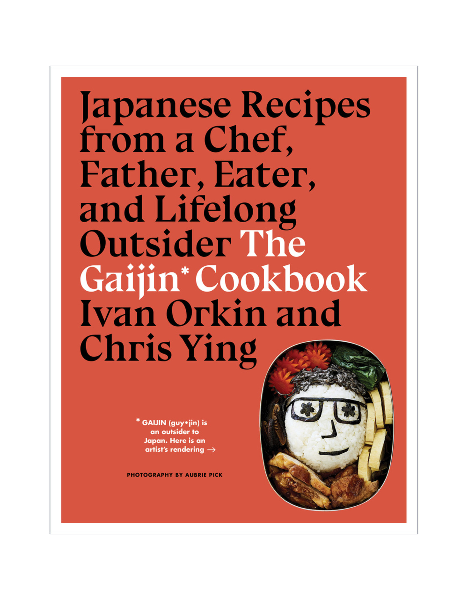 Houghton Mifflin The Gaijin Cookbook: Japanese Recipes from a Chef, Father, Eater, and Lifelong Outsider
