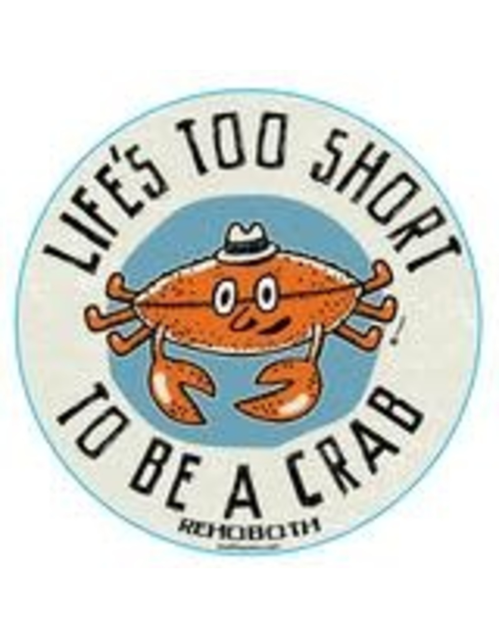 BLUE 84 BEACH STICKER LIFE'S TOO SHORT TO BE A CRAB