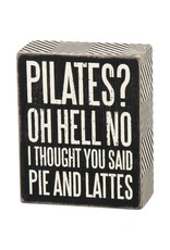 PRIMITIVES BY KATHY ATTITUDE BLOCK SIGNS PILATES? PIE AND LATTES