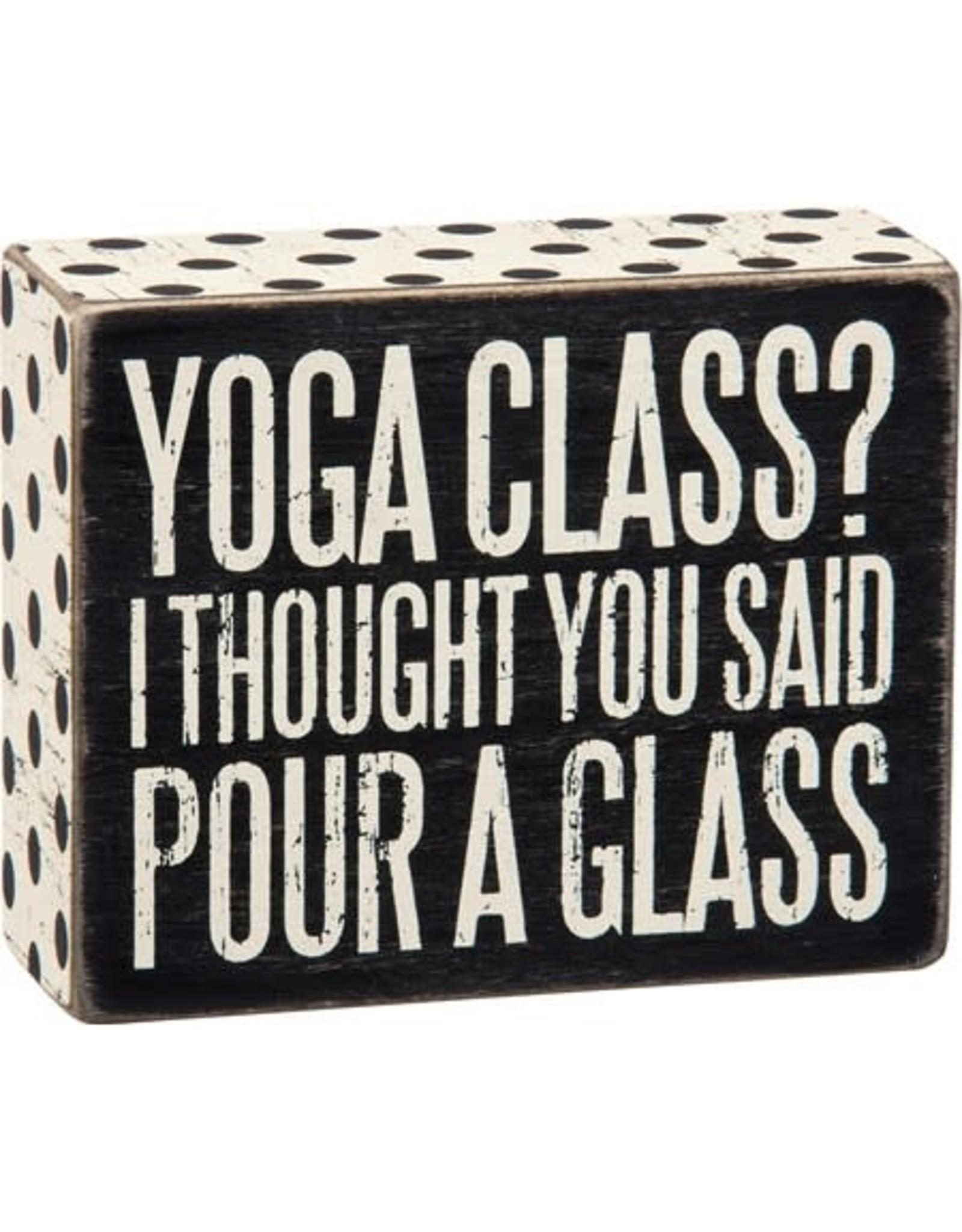 PRIMITIVES BY KATHY ATTITUDE BLOCK SIGNS YOGA CLASS? POUR A GLASS
