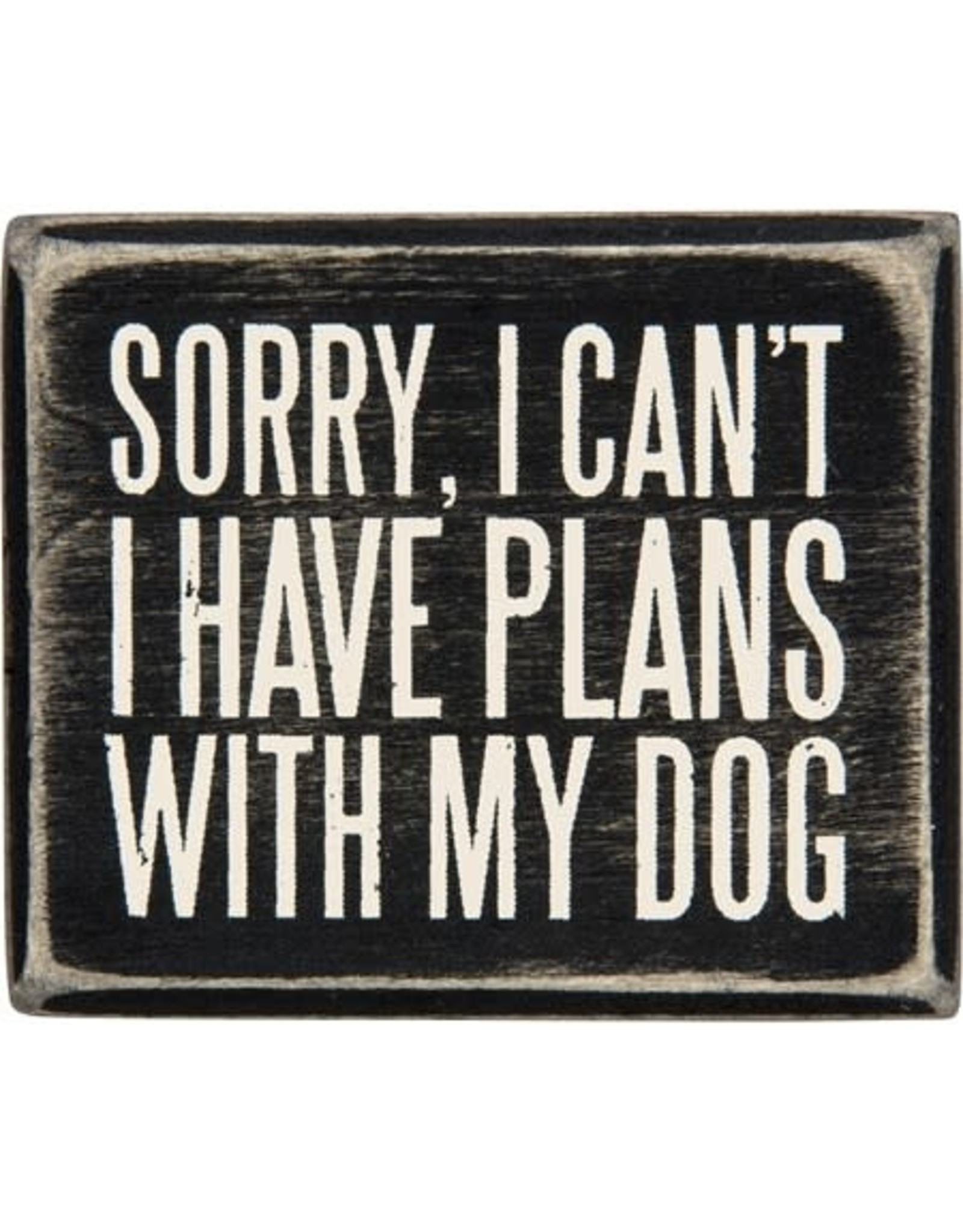 PRIMITIVES BY KATHY PET LOVER BLOCK SIGNS I HAVE PLANS WITH MY DOG