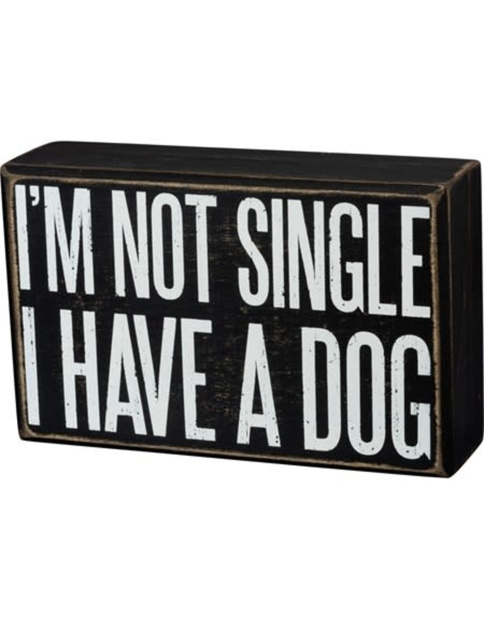 PRIMITIVES BY KATHY PET LOVER BLOCK SIGNS NOT SINGLE HAVE A DOG