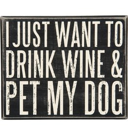 PRIMITIVES BY KATHY PET LOVER BLOCK SIGNS DRINK WINE AND PET MY DOG