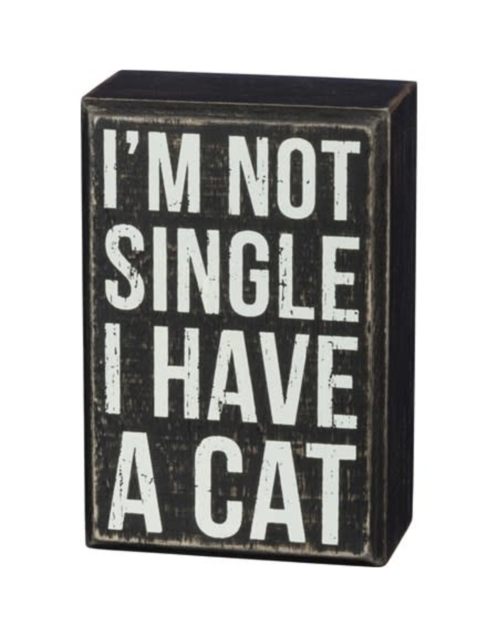 PRIMITIVES BY KATHY PET LOVER BLOCK SIGNS NOT SINGLE HAVE A CAT