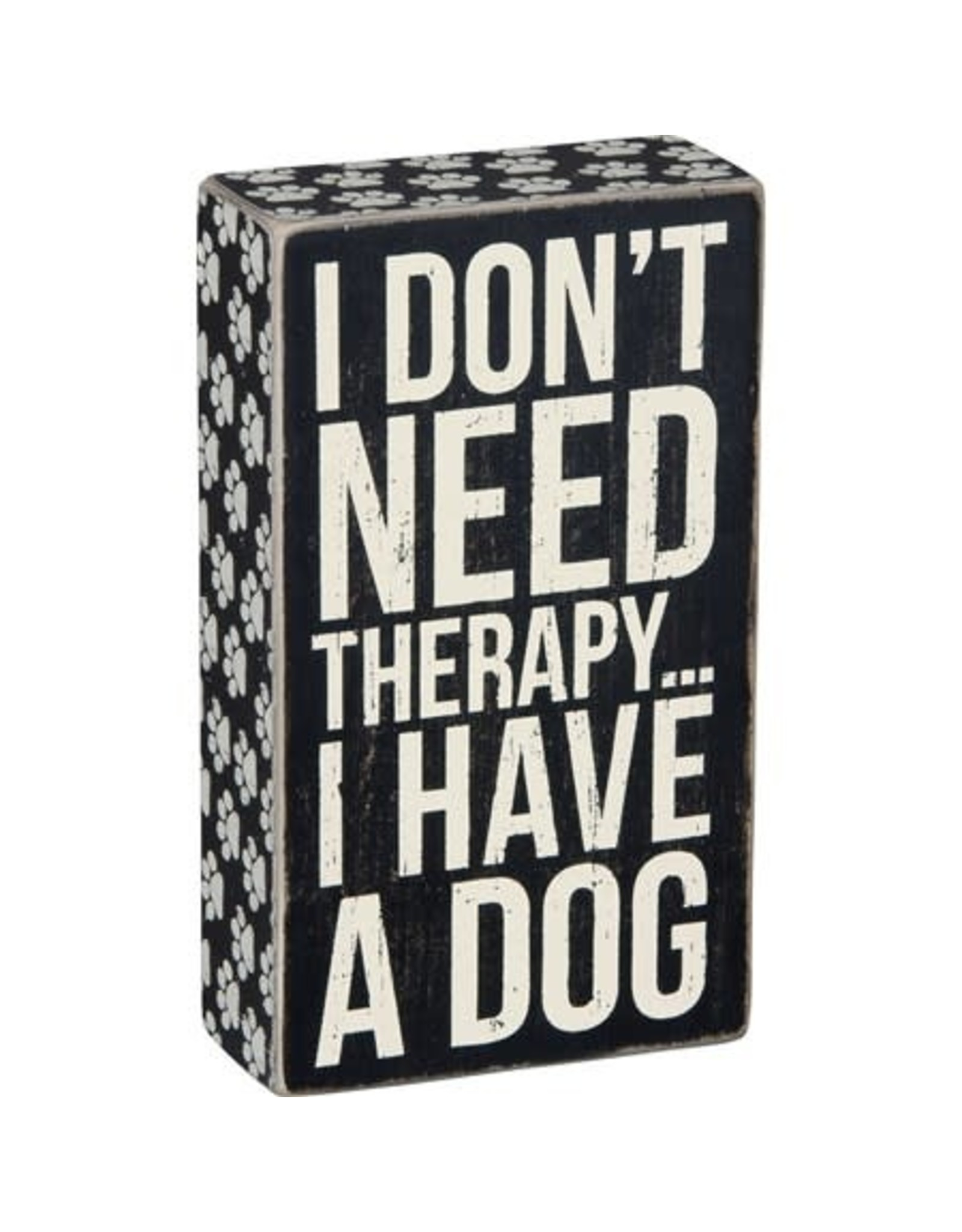 PRIMITIVES BY KATHY PET LOVER BLOCK SIGNS DON'T NEED THERAPY HAVE A DOG