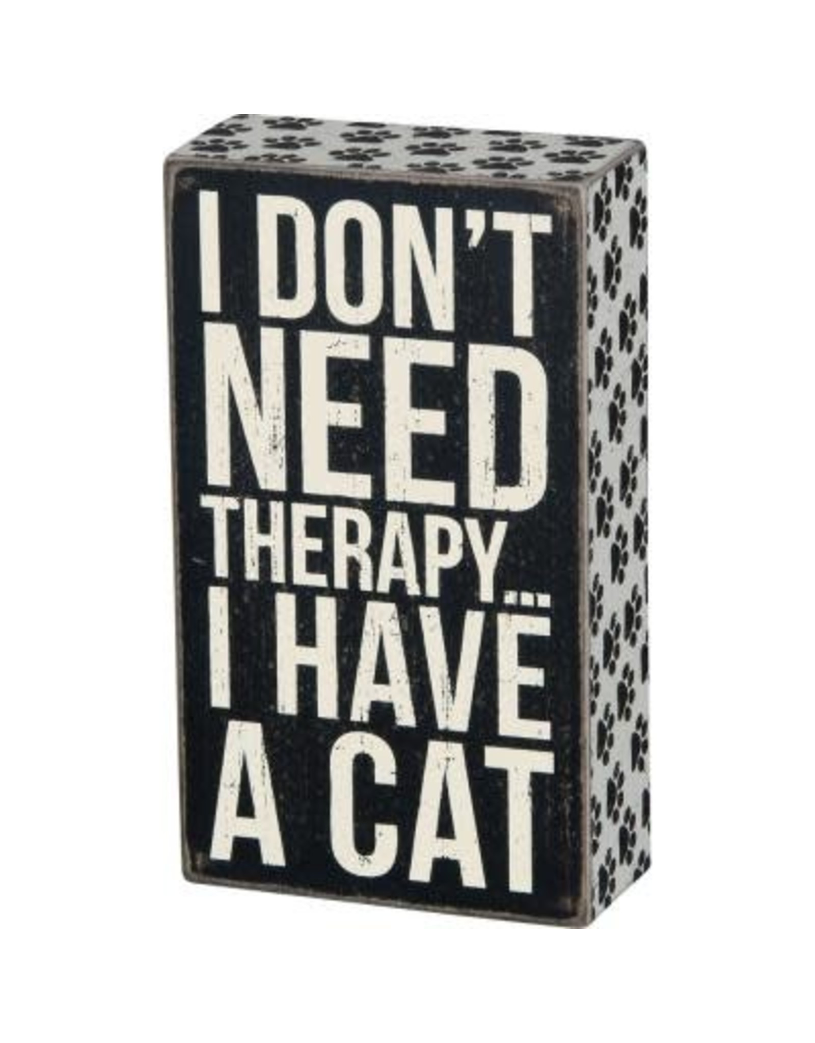 PRIMITIVES BY KATHY PET LOVER BLOCK SIGNS DON'T NEED THERAPY HAVE A CAT