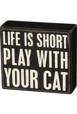 PRIMITIVES BY KATHY PET LOVER BLOCK SIGNS LIFE IS SHORT PLAY WITH CAT