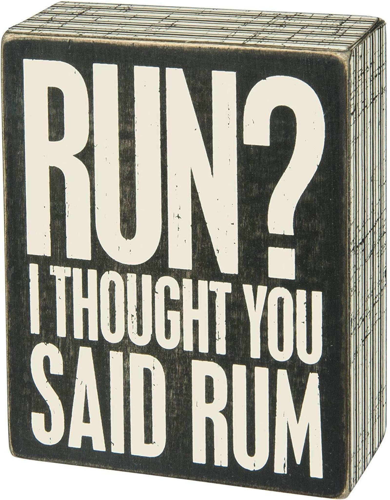 PRIMITIVES BY KATHY ATTITUDE BLOCK SIGNS RUN? THOUGHT YOU SAID RUM