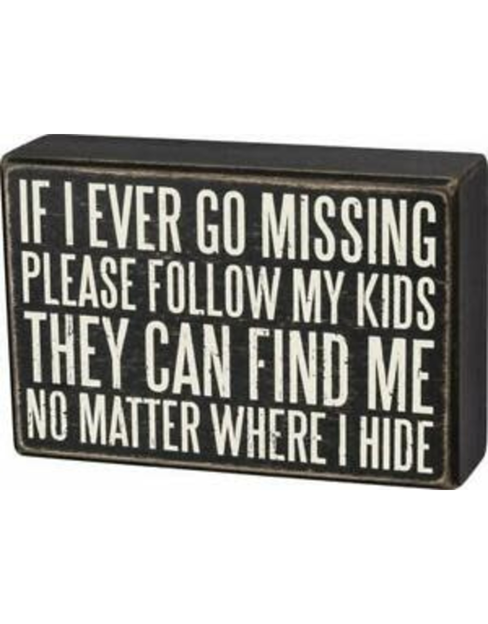 PRIMITIVES BY KATHY ATTITUDE BLOCK SIGNS KIDS WILL FIND ME