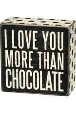 PRIMITIVES BY KATHY ATTITUDE BLOCK SIGNS LOVE YOU MORE THAN CHOCOLATE