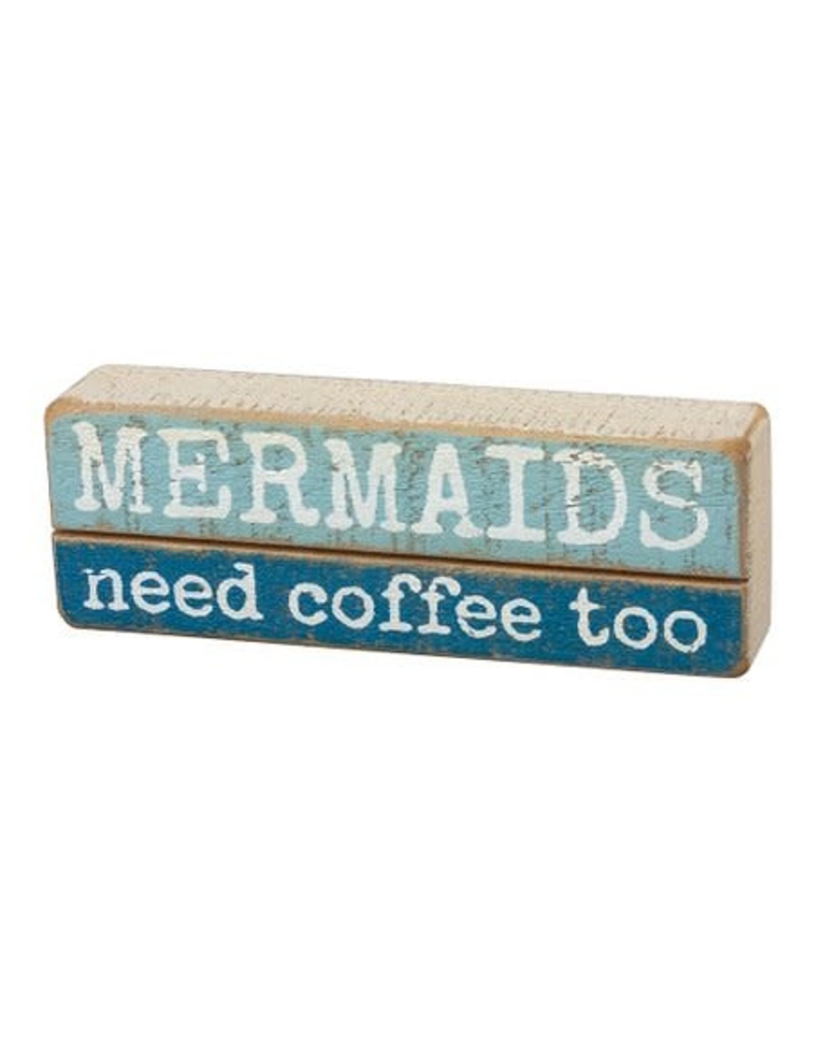 PRIMITIVES BY KATHY BEACH LOVER BLOCK SIGNS MERMAIDS NEED COFFEE TOO