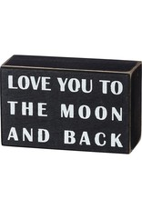 PRIMITIVES BY KATHY LOVED ONES BLOCK SIGNS LOVE YOU TO THE MOON AND BACK