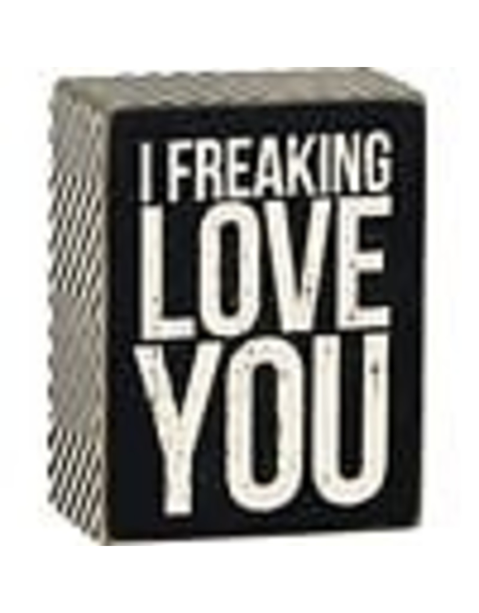 PRIMITIVES BY KATHY LOVED ONES BLOCK SIGNS FREAKING LOVE YOU