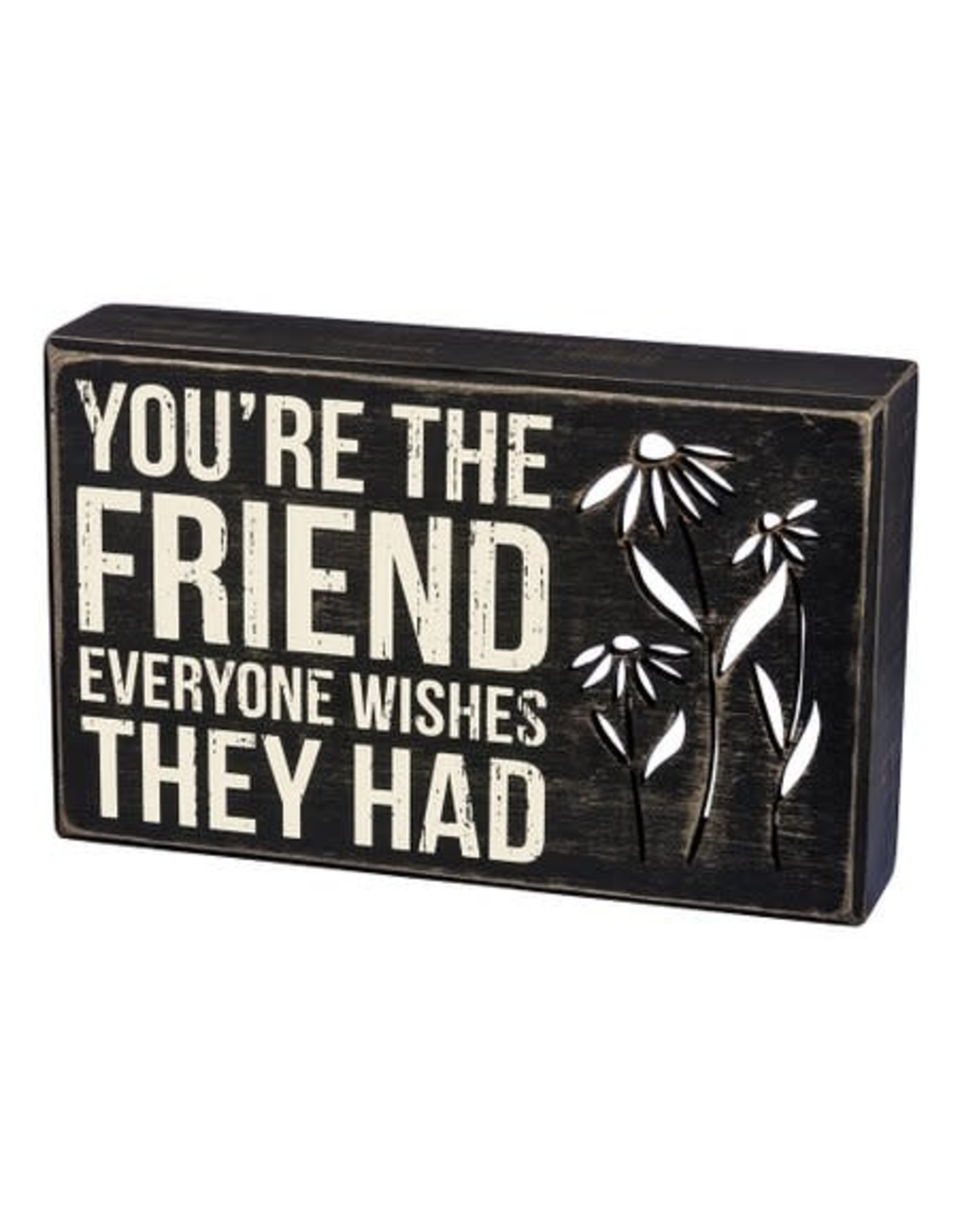 PRIMITIVES BY KATHY LOVED ONES BLOCK SIGNS FRIEND EVERYONE WISHES THEY HAD