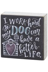 PRIMITIVES BY KATHY PET LOVER BLOCK SIGNS WORK HARD DOG BETTER LIFE