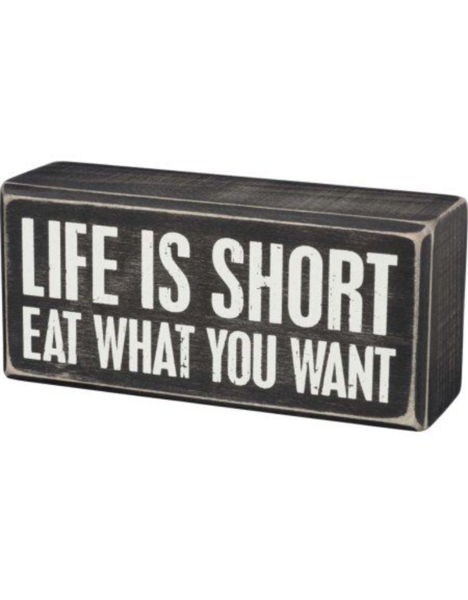PRIMITIVES BY KATHY ATTITUDE BLOCK SIGNS LIFE SHORT EAT WHAT YOU WANT