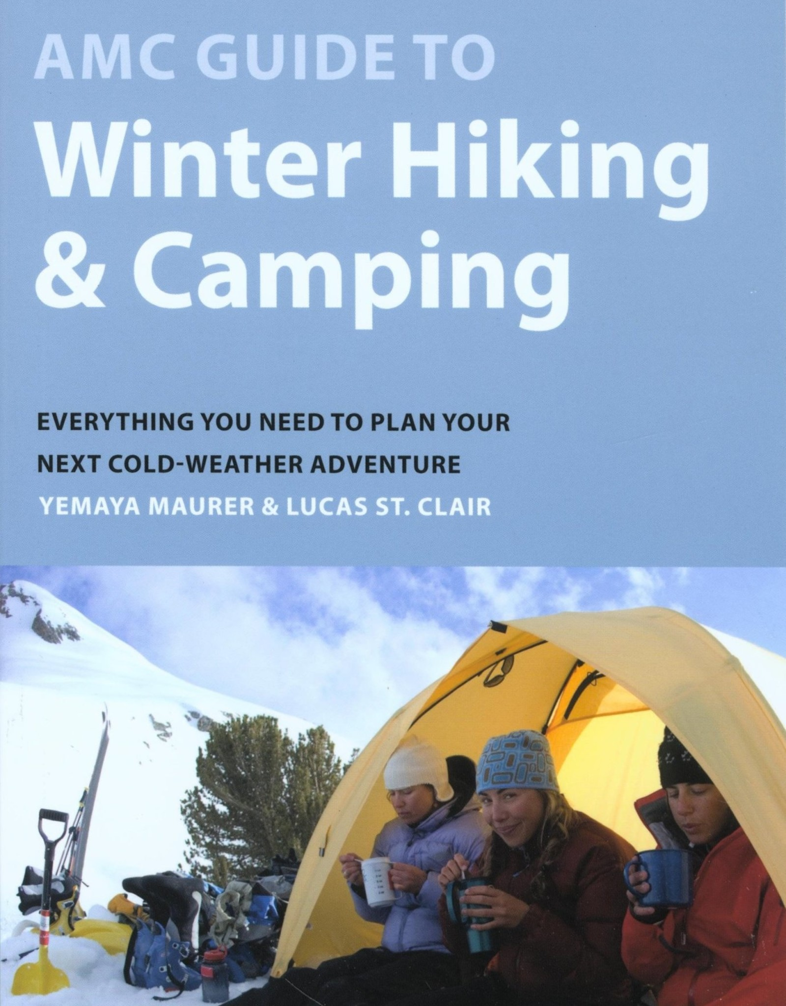 AMC'S GUIDE TO WINTER HIKING & CAMPING